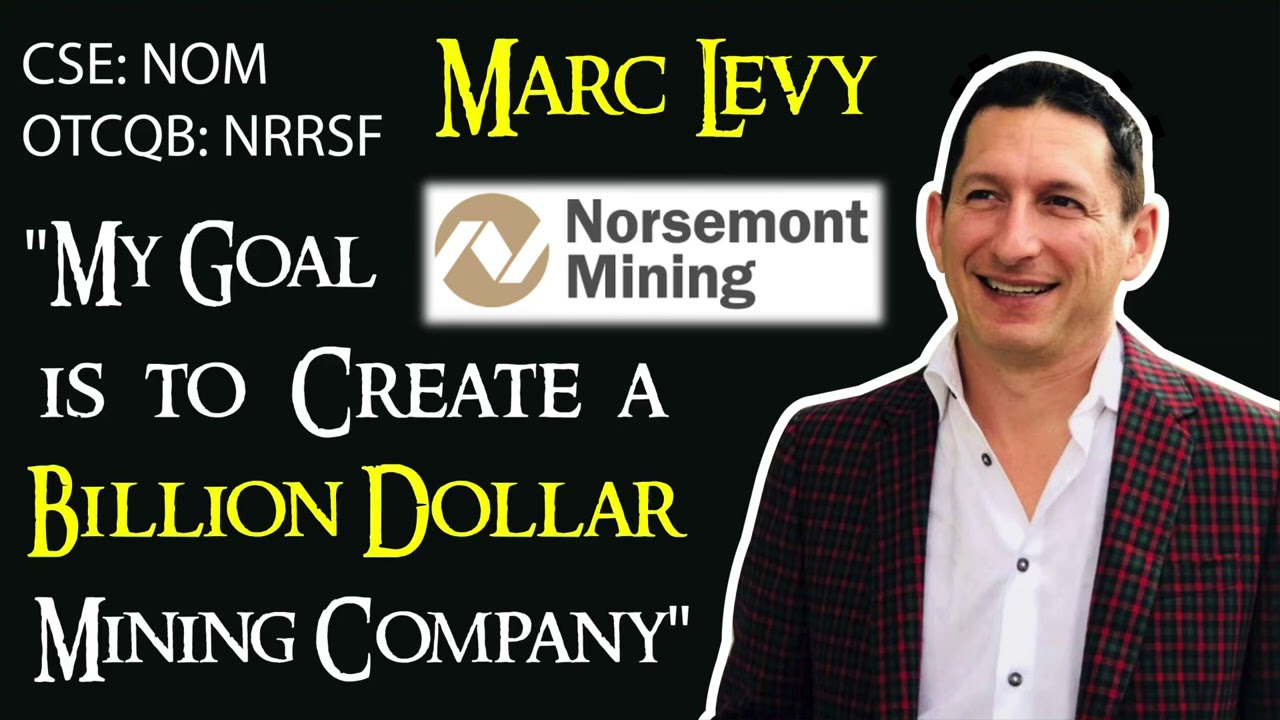 Next Billion Dollar Gold Mining Company? Marc Levy Norsemont Mining CEO Interview
