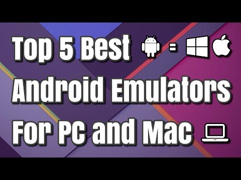 Top 5 Best Android Emulators For PC And Mac