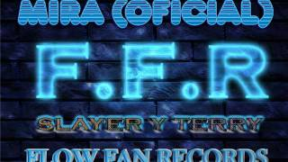Slayer & Terry = Mira (OFICIAL) F.F.R.