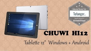 Chuwi Hi12 : LA Tablette PC sous Windows et Android