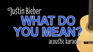 Justin Bieber - What Do You Mean (acoustic guitar karaoke with lyrics on screen)