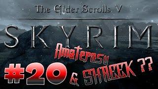 Skyrim : Loup Japonais et... SHREEK ? #20 [ Let's Play ]