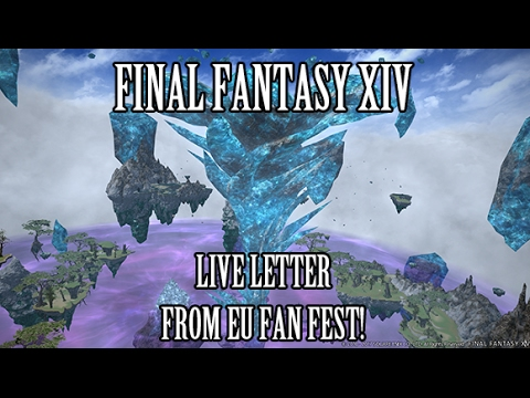 ffxiv live letter ffxiv live letter from eu fan overview 21693 | hqdefault