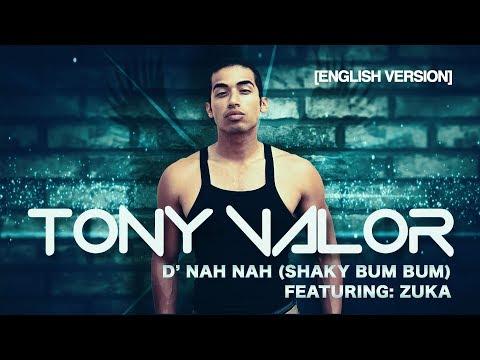 """Tony Valor ft. Zuka """"D' Nah Nah (Shaky Bum Bum) [ENGLISH]"""