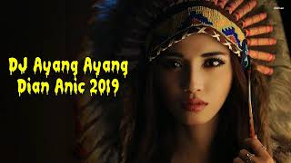 DJ AYANG AYANG DIAN ANIC 2019