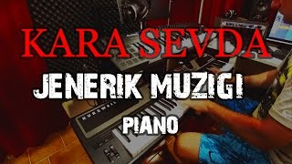 KARA SEVDA - Jenerik Muzigi (Piano Cover)