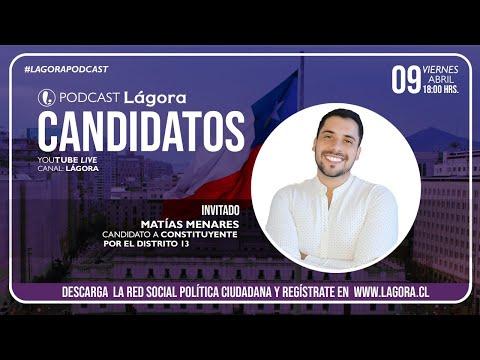 PODCAST LÁGORA   Matías Menares - Candidato Constituyente - Distrito 13