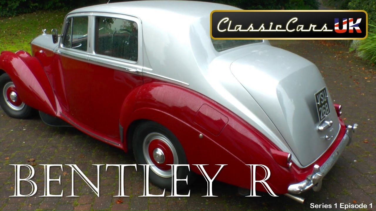 Classic Cars UK: Season 1 Episode 1: Bentley R - YouTube