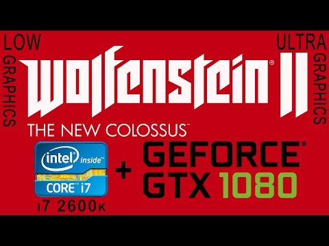 i7 2600k + gtx 1080 in Wolfenstein 2 The New Colossus Low vs Ultra |