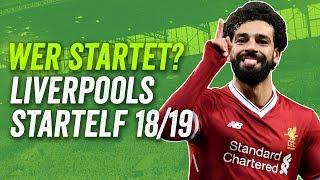 Kann Klopps 11 die Premier League gewinnen? Liverpools potenzielle Startelf Saison 18/19!