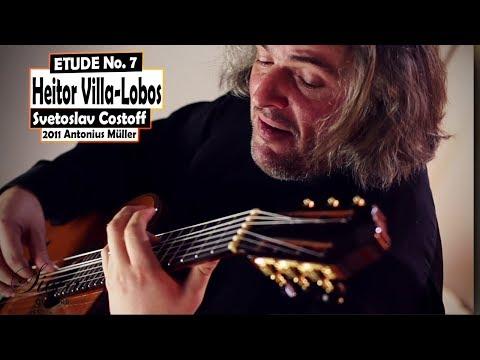 """Heitor Villa Lobos """"Etude No. 7"""" Played By Svetoslav Costoff On A 2011 Antonius Müller Guitar"""