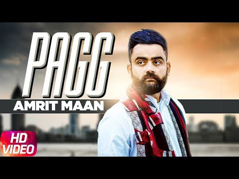 Pagg (Full Video) | Amrit Maan | Harish Verma | Sameksha | Latest Punjabi Song 2018
