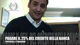 CHIUEDERE CON LA BANCA AL 25% DEL CREDITO VANTATO
