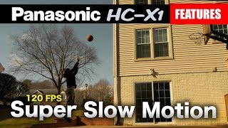 How To Find Super Slow Motion On A Panasonic HC-X1 4k Video Camera | 120 fps