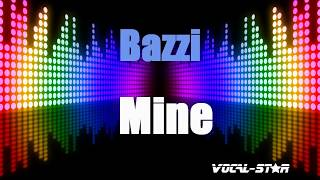 Mine - Bazzi (Karaoke Version) with Lyrics HD Vocal-Star Karaoke