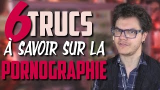 CHRIS : 6 Trucs à Savoir Sur la Pornographie