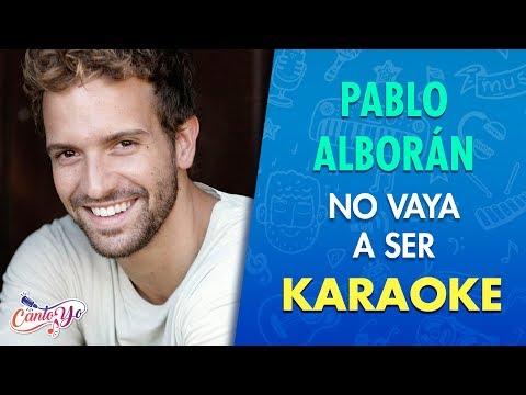Pablo Alborán - No Vaya A Ser (Karaoke) | CantoYo