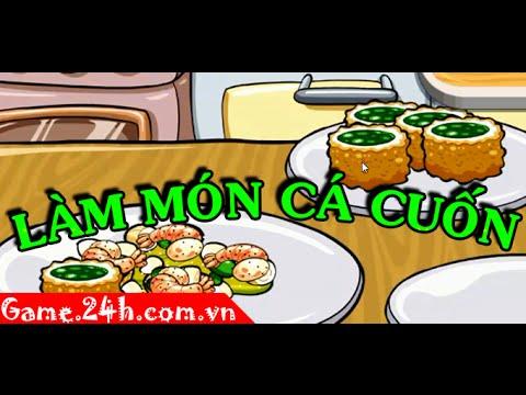 Game làm món cá cuốn - Video hướng dẫn Game.24h.com.vn