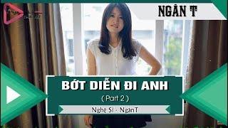 Bớt Diễn Đi Anh (Part 2) - NgânT「Video Lyrics」ĐỘC QUYỀN KEENG.VN✓