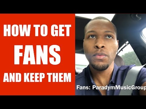 How To Get Music Fans and Keep Them! (4Tips)