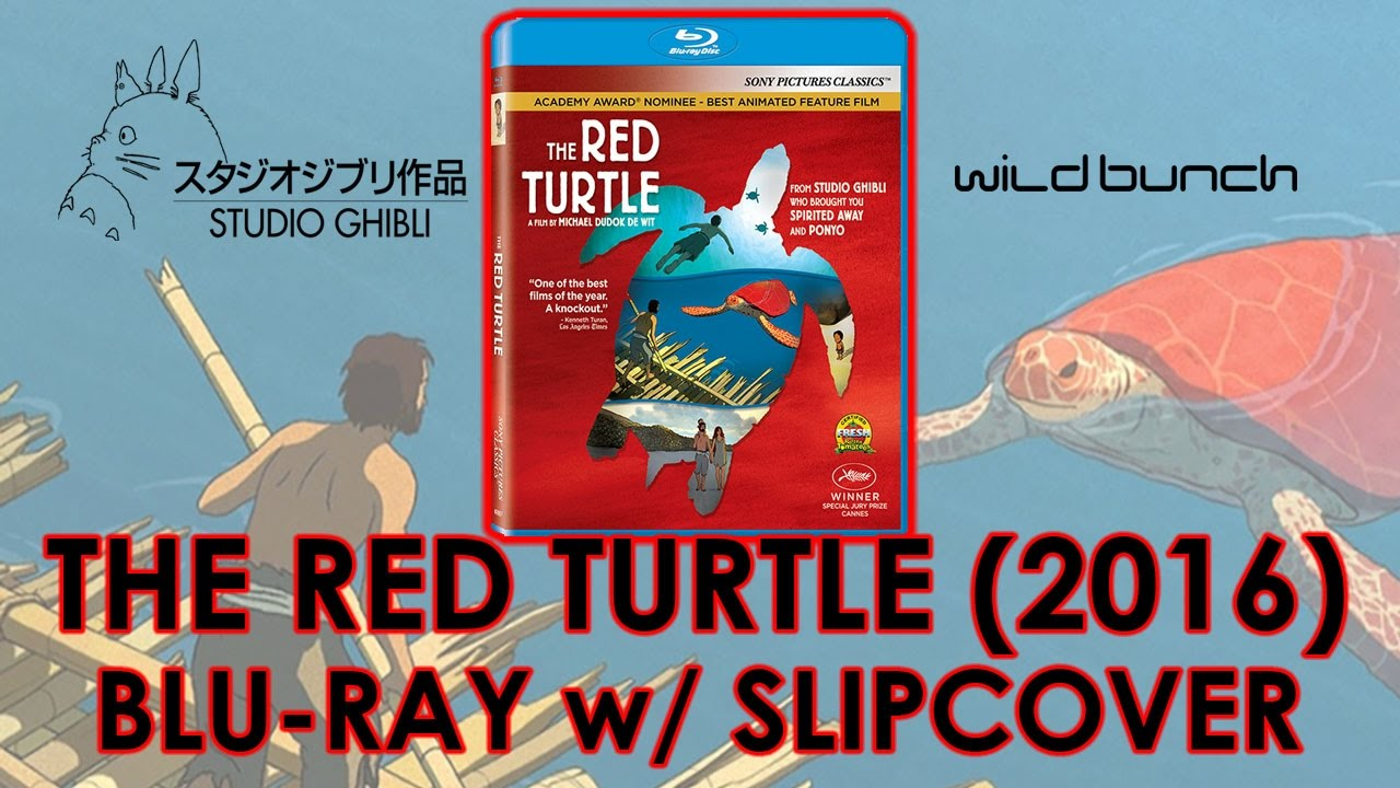 The Red Turtle 2016 Blu Ray W Slipcover Unboxing Studio Ghibli Films Wild Bunch Youtube