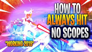 HOW TO 100% HIT EVERY NO SCOPE *WORKING 2019* | Fortnite