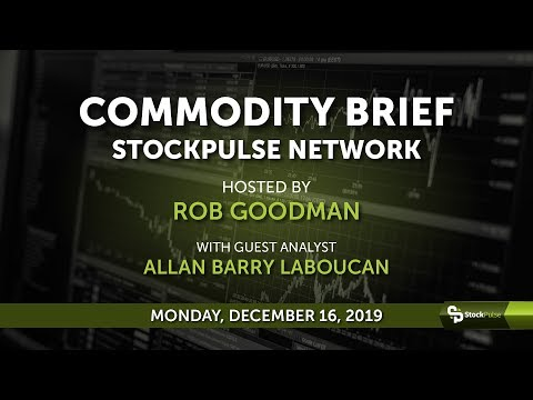StockPulse Commodity Brief: Monday, December 16, 2019