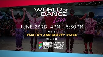World of Dance Live @ BET Experience 2018 | June 23rd 2018 | BETX