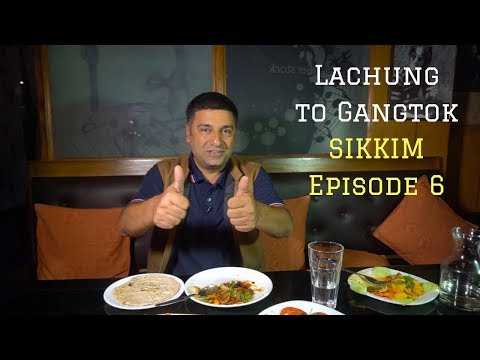 Lachung to Gangtok Food & Travel Journey | North East India Tourism EP- 6