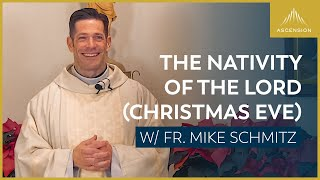 The Nativity of the Lord – Mass with Fr. Mike Schmitz