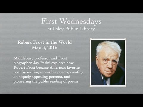 First Wednesday: Jay Parini on Robert Frost