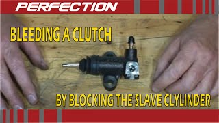 Bleeding a Clutch by Blocking the Slave Cylinder