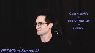 Brendon Urie | PFWTour Live Stream #5 || Inside + Sea Of Thieves + Unravel + Chat - 01/26/2019