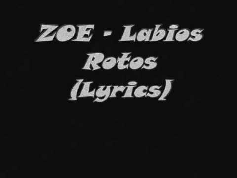 Zoe -  Labios Rotos ( With Lyrics)