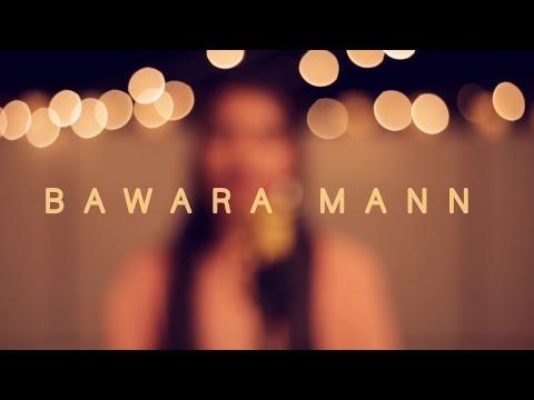 Bawara Mann(Cover) | Tanushree Tamaskar| Jolly L.L.B. | Jubin Nautiyal| Neeti Mohan| Akshay Kumar