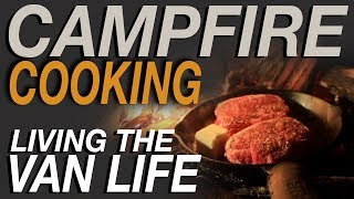 Campfire Cooking - Living The Van Life