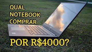 Qual Notebook Comprar por R$4000 no final de 2018/Black Friday?