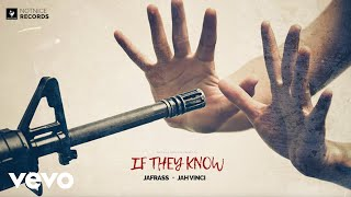 Jafrass - If They Know (Lyric Video) ft. Jah Vinci