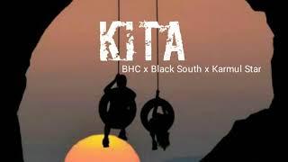 KITA - BHC x Black South x Karmul Star   #respectmusiktimur