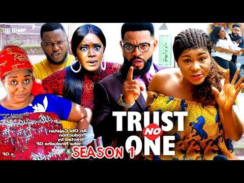 Download TRUST NO ONE SEASON 1 (Trending  New Movie Full HD) Destiny Etico 2021 Latest Nigerian New  Movie