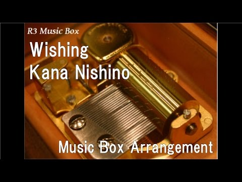Wishing/Kana Nishino [Music Box]