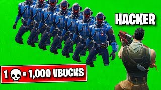 1 Elimination = 1,000 VBucks With a HACKER! (Fortnite)