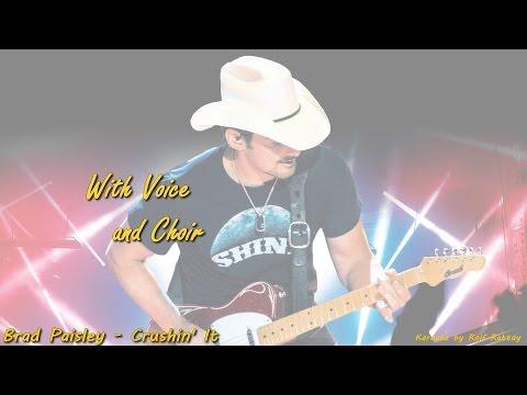Brad Paisley -  Crushin It -  with Voice Karaoke by Rolf Rattay HD