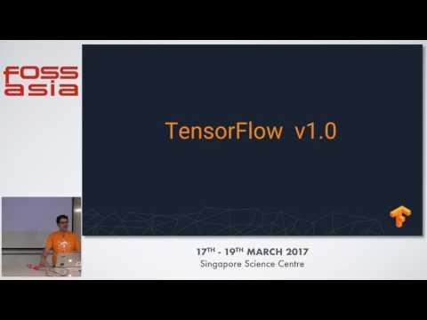 TensorFlow 1.0: open source machine learning - Andrew Selle - FOSSASIA Summit 2017