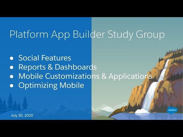 Salesforce Platform App Builder Study Group: Reports/Dashboards, Social & Mobile