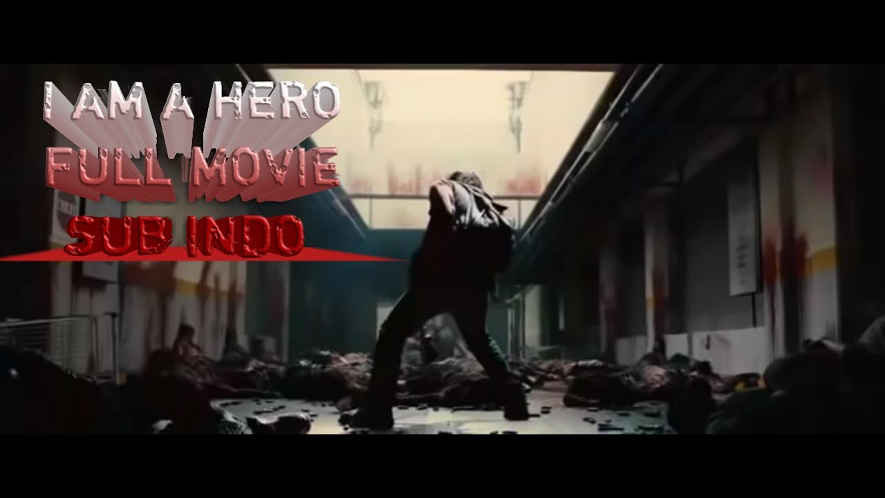 Film zombie I am a hero full movie   sub indo by YtFilm & music - YouTube