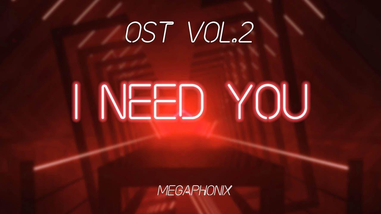I Need You by Megaphonix | Beat Saber - YouTube