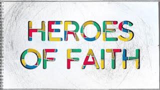 September 20, 2020 Heroes of Faith; Pastor Jon Poarch