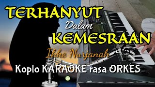 Download TERHANYUT DALAM KEMESRAAN - Ikke Nurjanah Koplo KARAOKE rasa ORKES Yamaha PSR S970