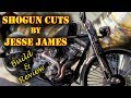 TFS: Shogun Cuts by Jesse James - Build & Review